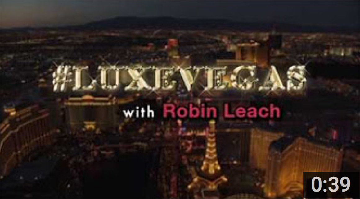 Welcome to #LuxeVegas with Robin Leach